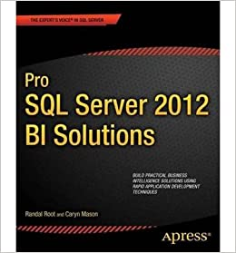 [(Pro SQL Server 2012 BI Solutions )] [Author: Randal Root] [Oct-2012]