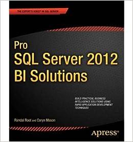 Book [(Pro SQL Server 2012 BI Solutions )] [Author: Randal Root] [Oct-2012]