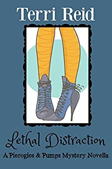 Lethal Distraction: A Pierogies & Pumps Mystery Novella by [Reid, Terri]