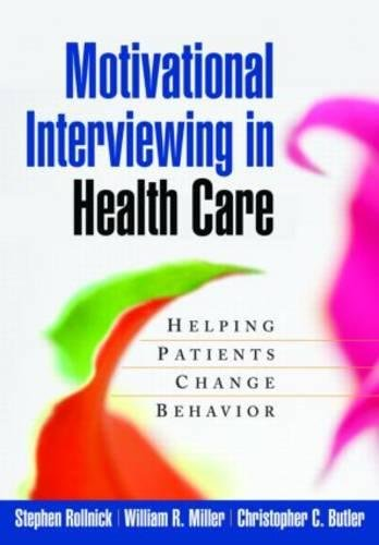 Motivational Interviewing in Health Care: Helping Patients Change Behavior (Applications of Motivational Interviewing) by The Guilford Press
