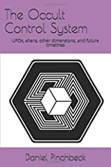The Occult Control System: UFOs, aliens, other dimensions, and future timelines Paperback