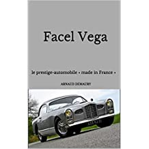 Facel Vega: le prestige-automobile  « made in France » (French Edition)