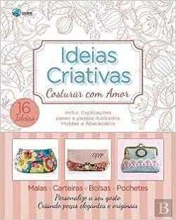 Ideias Criativas Costurar com amor: Vários Autores ...
