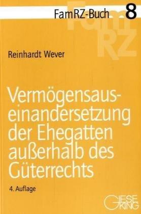Vermögensauseinandersetzung der Ehegatten ausserhalb des Güterrechts (FamRZ-Buch)