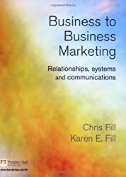 Business to Business Marketing: Relationships, Systems and Communications