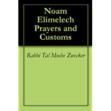 Noam Elimelech Prayers and Customs (Chassidic Classics)