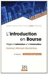 L'introduction en Bourse. Règles d'admission et d'information Euronext, Alternext, Marché libre