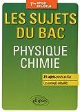 Les sujets du Bac Physique Chimie Tles STI2D STL/STLB 25 Sujets Posés au Bac Les Corrigés Détaillés