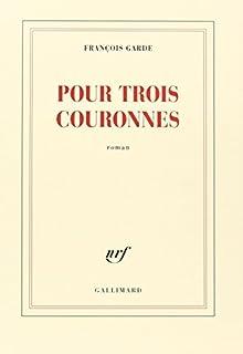 Pour trois couronnes, Garde, François