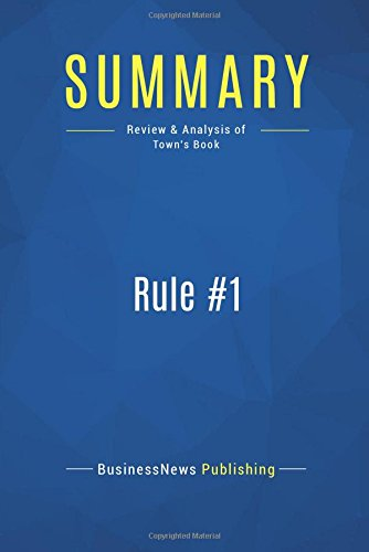 Summary: Rule #1: Review and Analysis of Town's Book ebook