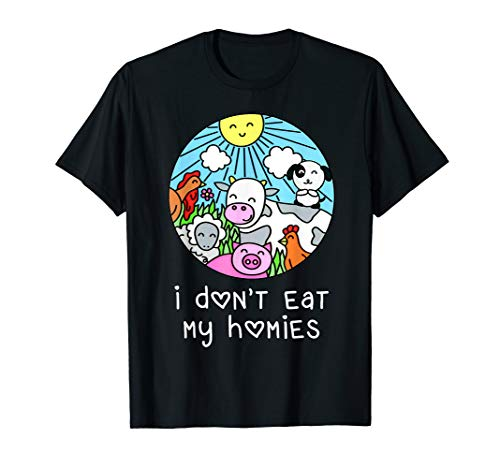 Animals I Don't Eat My Homies T-Shirt Vegan Lover (My Homie And My Best Friend)