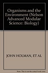 ORGANISMS AND THE ENVIRONMENT (NELSON ADVANCED MODULAR SCIENCE: BIOLOGY)