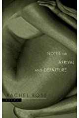 Notes on Arrival and Departure: Poems Kindle Edition