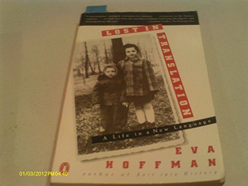 "an analysis of eva hoffmans memoir lost in translation Search for identity by means of a foreign language, using the example of eva  hoffman`s memoirs ""lost in translation: a life in a new language"" abstract."