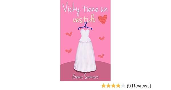 Vicky tiene un vestido (Spanish Edition) - Kindle edition by Gema Samaro. Literature & Fiction Kindle eBooks @ Amazon.com.