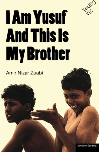 I Am Yusuf and This Is My Brother (Modern Plays) by Methuen Drama