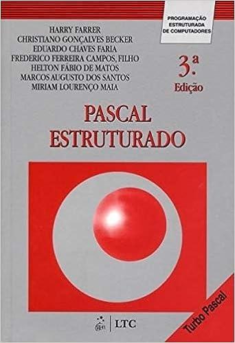 Pascal Estruturado: Programa Estrutura de Computadores: Harry Farrer: 9788521611745: Amazon.com: Books