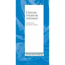 Apprendre 32 : L'Atelier d'écriture théâtrale (French Edition)