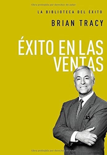 Exito en las ventas (La biblioteca del exito) (Spanish Edition) [Brian Tracy] (Tapa Dura)
