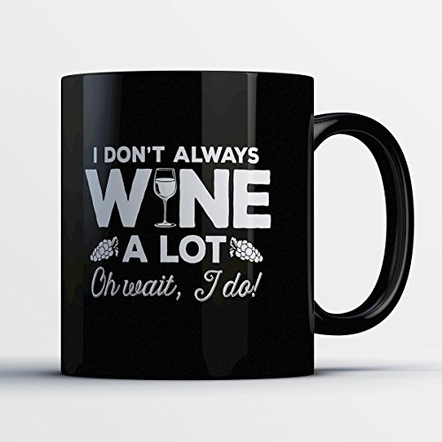 Wine Coffee Mug - Wine A Lot - Adorable 11 oz Black Ceramic Tea Cup - Cute Wine Lover Gifts with Wine Sayings