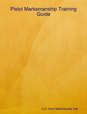 Pistol Marksmanship Training Guide