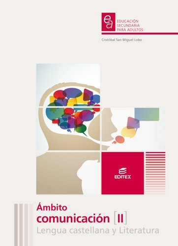 Descargar Libro Ámbito De Comunicación Ii Lengua Castellana Y Literatura. Educación Secundaria Para Adultos Cristóbal San Miguel Lobo