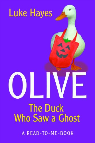 Olive: The Duck Who Saw a Ghost (Read-to-Me Books Book 19)