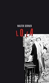 Lola Manoeuvre et autres histoires criminelles par Walter Serner