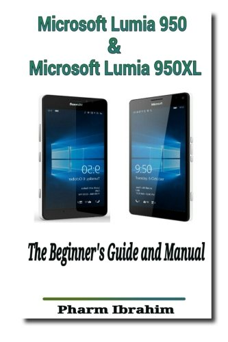 Price comparison product image Microsoft Lumia 950 & Microsoft Lumia 950XL: The Beginner's Guide and Manual (Newbie to Pro!)