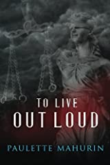 To Live Out Loud: A Novel Paperback