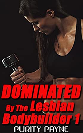 Dominated By The Lesbian Bodybuilder 1 (Rough Lesbian