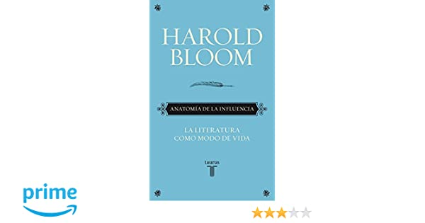 Anatomía de la influencia (Historia): Amazon.es: Harold Bloom: Libros