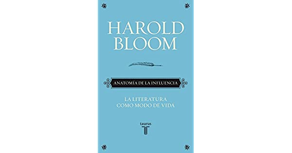 Anatomía de la influencia: Harold Bloom: Amazon.com.mx: Libros