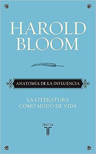 Anatomía de la influencia (Historia) (Spanish Edition): Bloom, Harold:  9788430608089: Amazon.com: Books