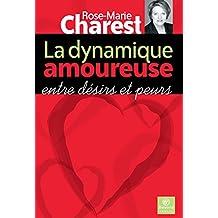 La dynamique amoureuse: entre désirs et peurs (French Edition)