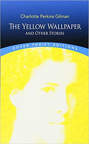 Amazon Com The Yellow Wallpaper And Other Stories Dover
