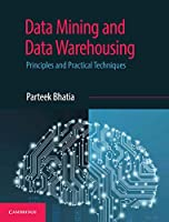 Data Mining and Data Warehousing: Principles and Practical Techniques Front Cover