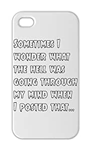 Sometimes I wonder what the hell was going through my mind Iphone 5-5s plastic case