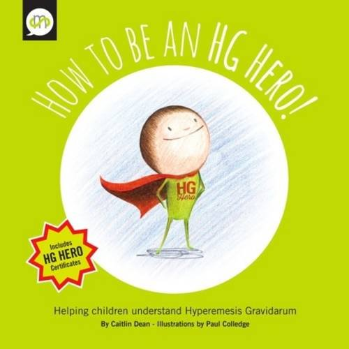 How How to be an HG Hero: Helping Children Understand Hyperemesis Gravidarum