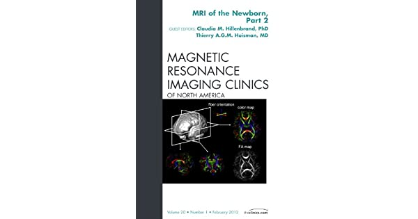 MRI of the Newborn, Part 2, An Issue of Magnetic Resonance