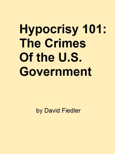 Hypocrisy 101: The Crimes Of the U.S. Government