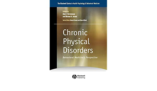 Chronic Physical Disorders: Behavioral Medicines Perspective
