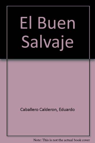Descargar Libro El Buen Salvaje Eduardo Caballero Calderon