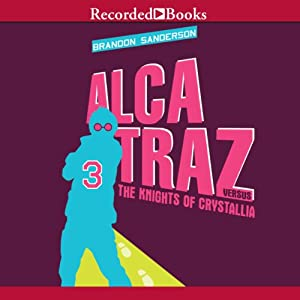 Alcatraz Versus the Knights of Crystallia Audiobook