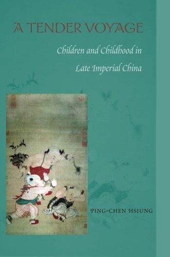 A Tender Voyage: Children and Childhood in Late Imperial China