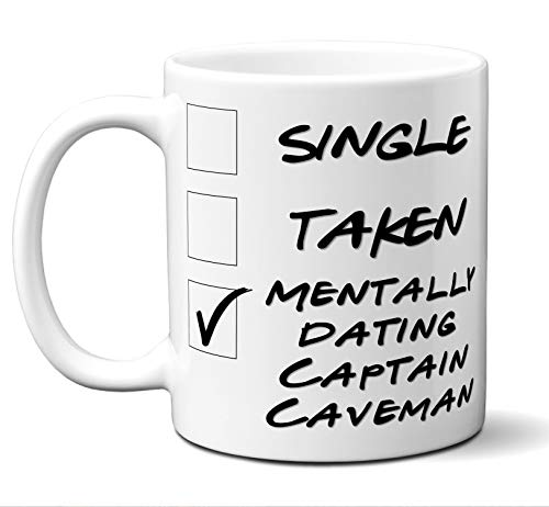 Funny Captain Caveman Mug. Single, Taken, Mentally Dating Coffee, Tea Cup. Perfect Novelty Gift Idea for Any Fan, Lover. Women, Men Boys, Girls. Birthday, Christmas 11 ounces. -