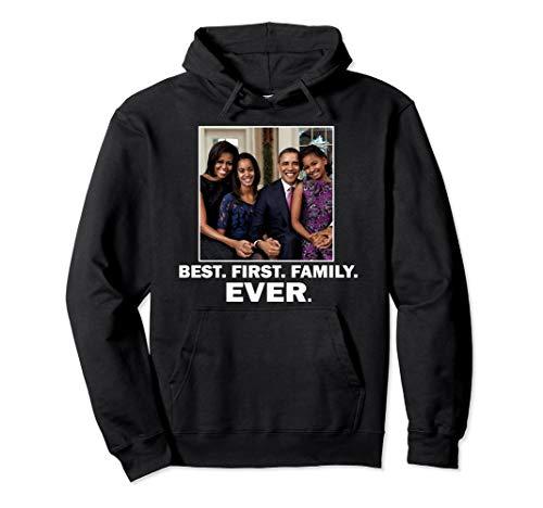 President Barack Obama BEST FIRST FAMILY EVER Sweatshirt (Barack Obama Best President Ever)