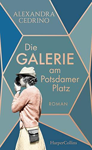 Die Galerie am Potsdamer Platz: Roman (Die Galeristinnen-Saga 1) (German Edition) (Große Gläser Für Mädchen)
