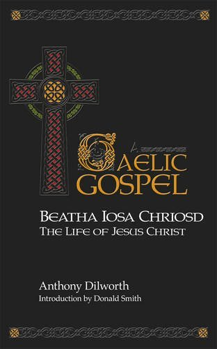 Beatha Iosa Chriosd: A Gaelic Gospel - The Life of Jesus Christ (Scots Gaelic Edition) by Brand: St Andrew Press