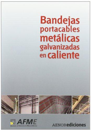 Descargar Libro Bandejas Portacables Metálicas Galvanizadas En Caliente De Afme (asociación De Fabricantes Desconocido